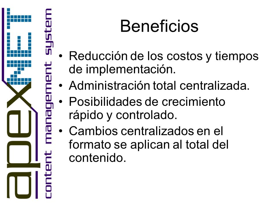 Beneficios Reducción de los costos y tiempos de implementación.