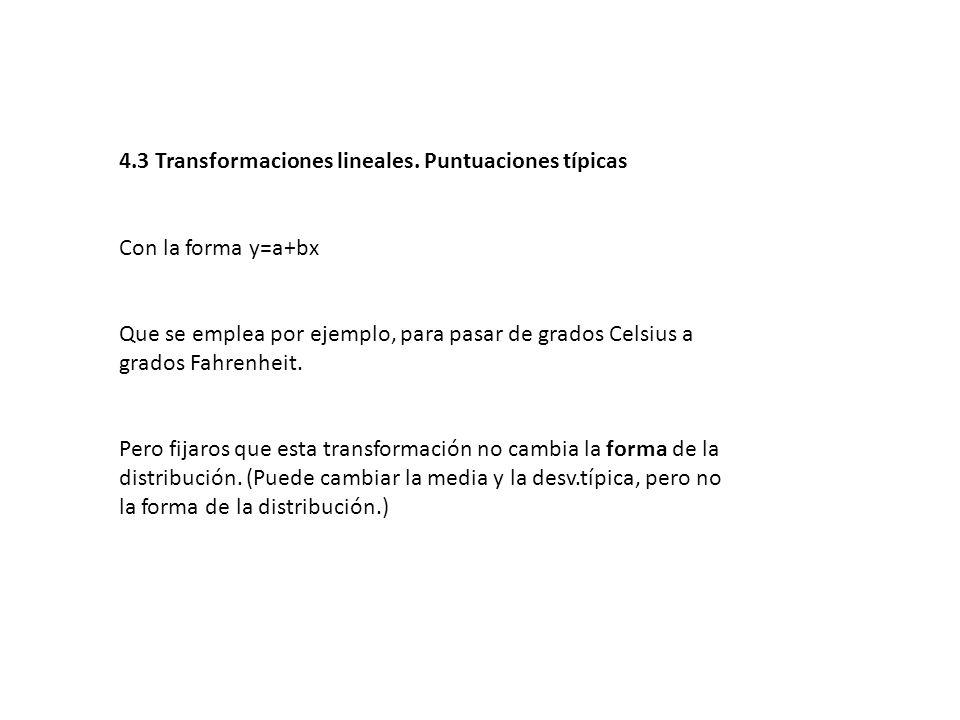 4.3 Transformaciones lineales. Puntuaciones típicas