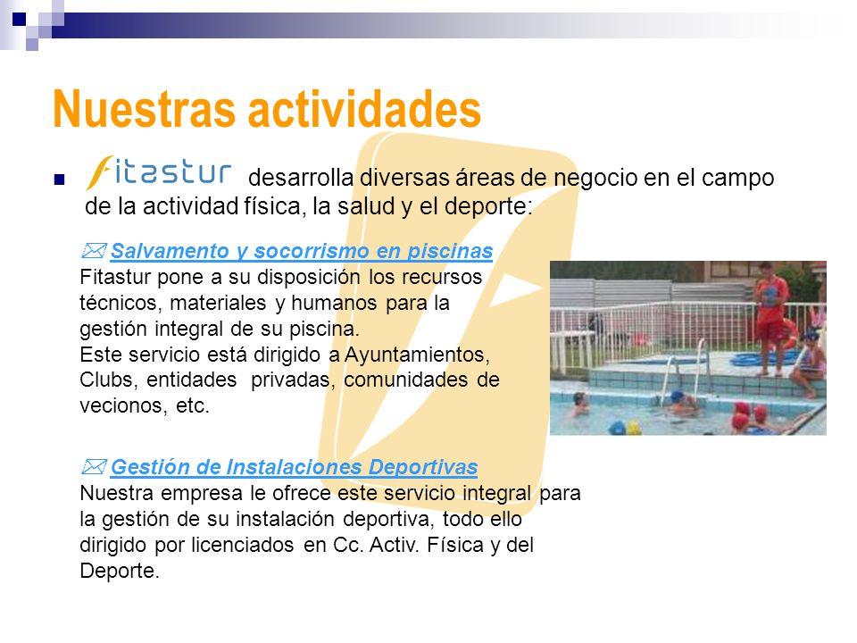Nuestras actividades desarrolla diversas áreas de negocio en el campo de la actividad física, la salud y el deporte: