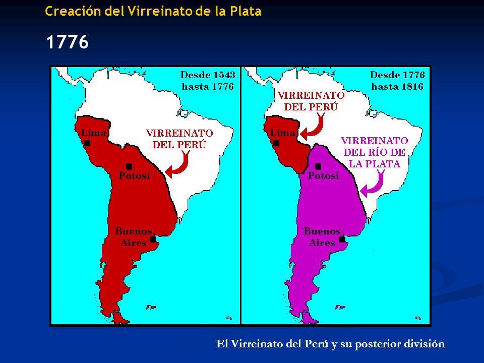 1776 Creación del Virreinato de la Plata