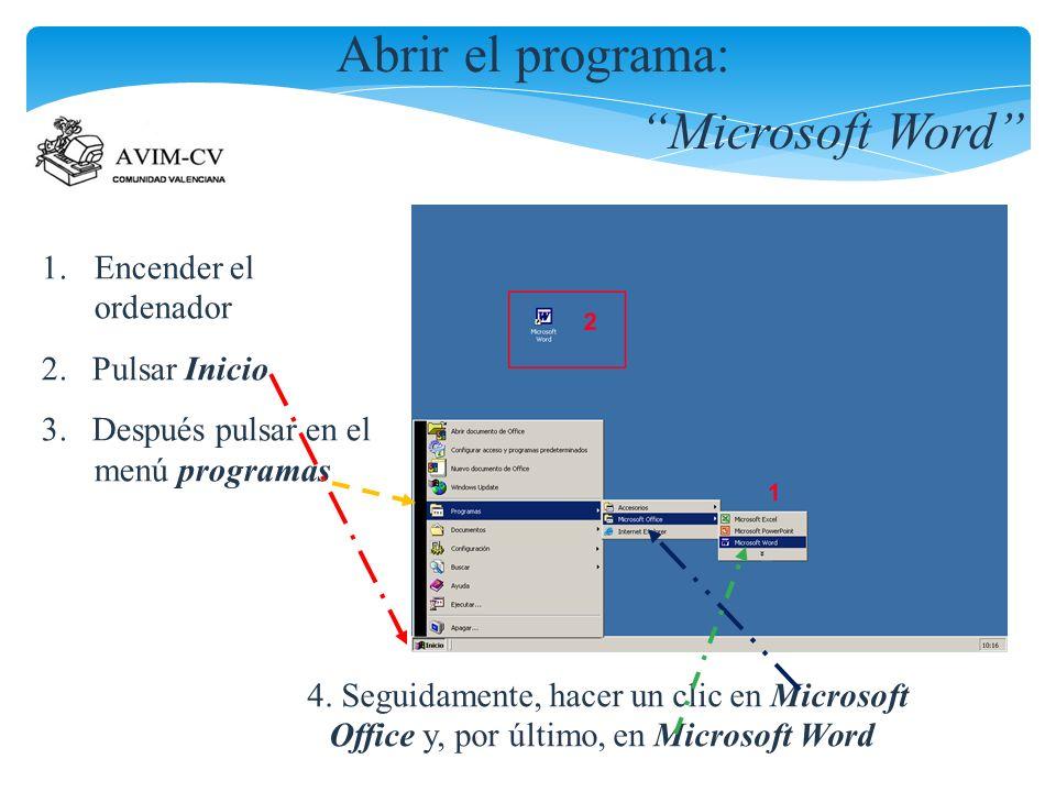 Abrir el programa: Microsoft Word Encender el ordenador