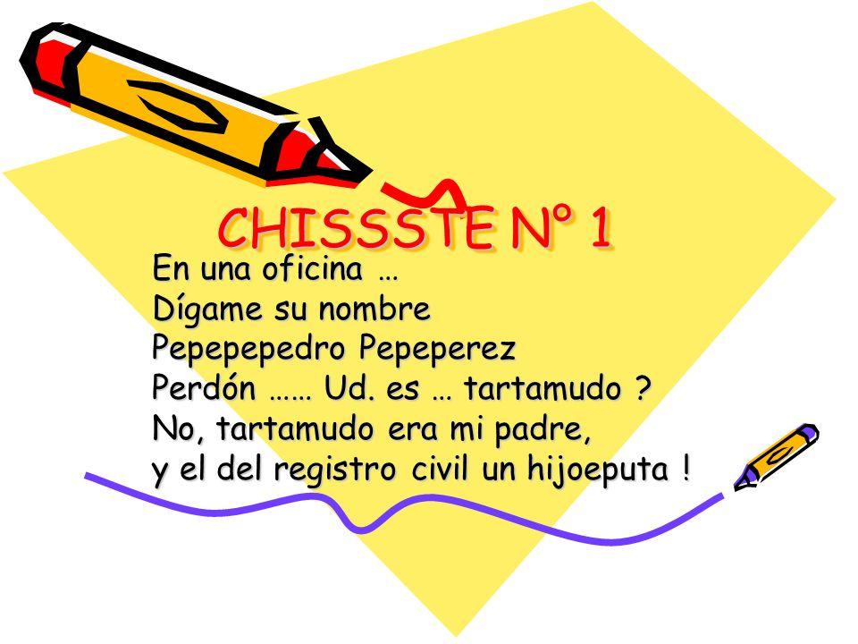 CHISSSTE N° 1 En una oficina … Dígame su nombre Pepepepedro Pepeperez