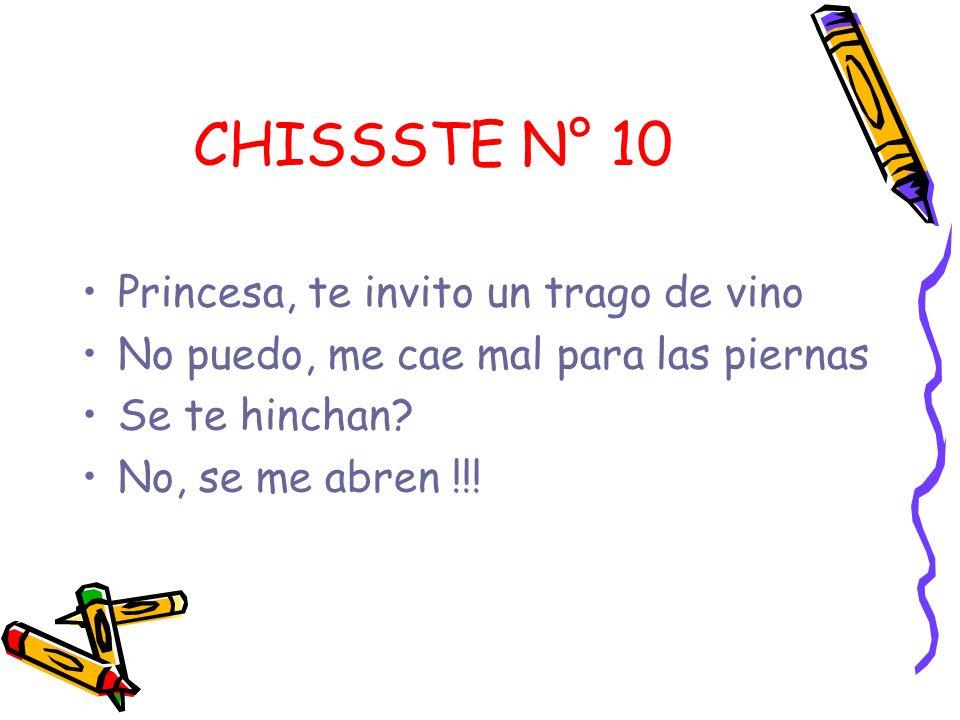 CHISSSTE N° 10 Princesa, te invito un trago de vino