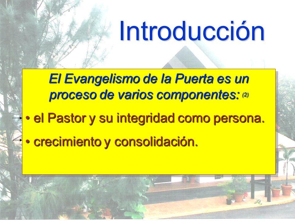 El Evangelismo de la Puerta es un proceso de varios componentes: (2)