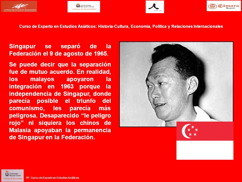 Singapur se separó de la Federación el 9 de agosto de 1965.