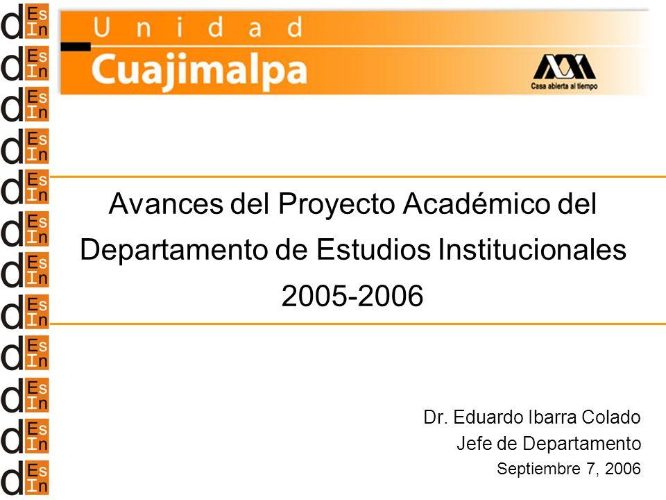 Dr. Eduardo Ibarra Colado Jefe de Departamento Septiembre 7, 2006