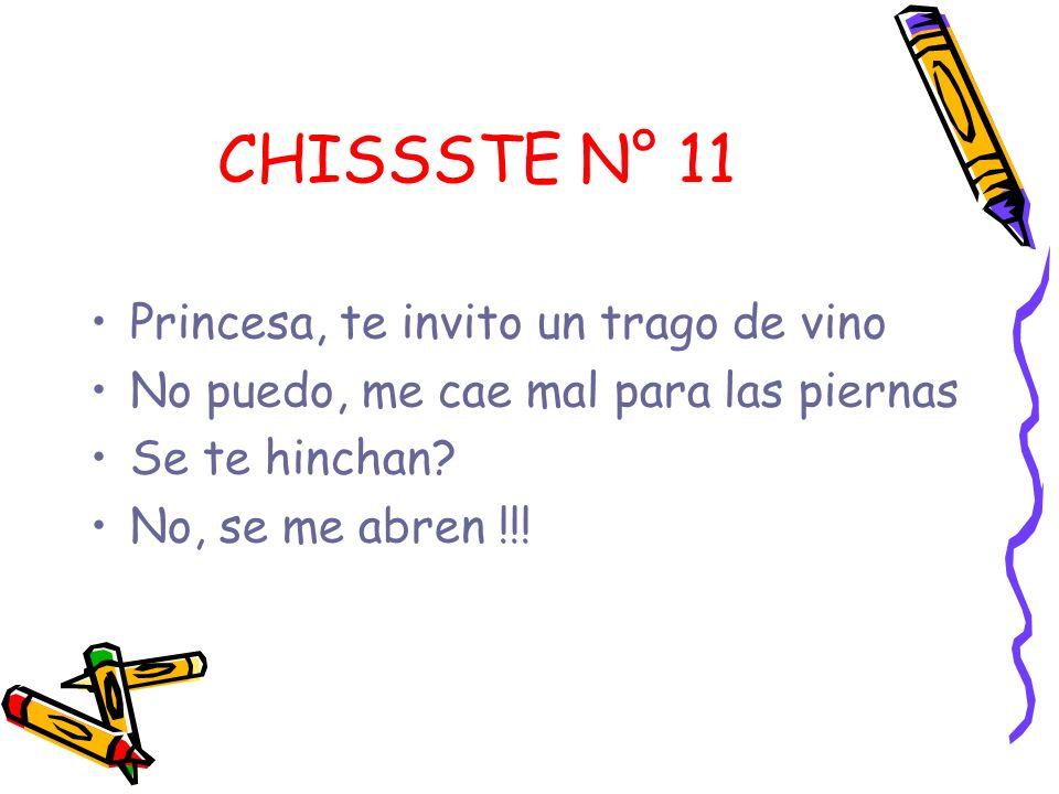 CHISSSTE N° 11 Princesa, te invito un trago de vino