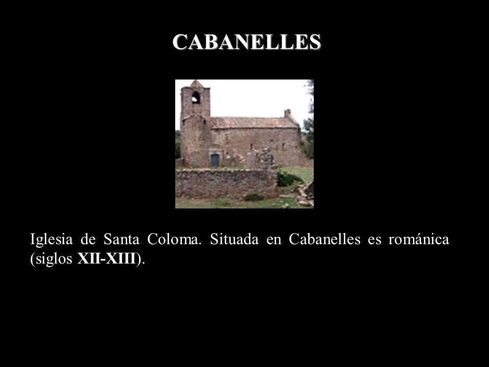 CABANELLES Iglesia de Santa Coloma. Situada en Cabanelles es románica (siglos XII-XIII).