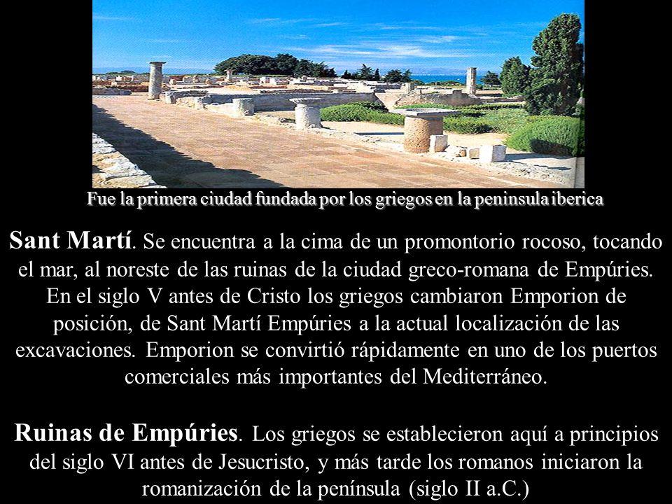 Fue la primera ciudad fundada por los griegos en la peninsula iberica
