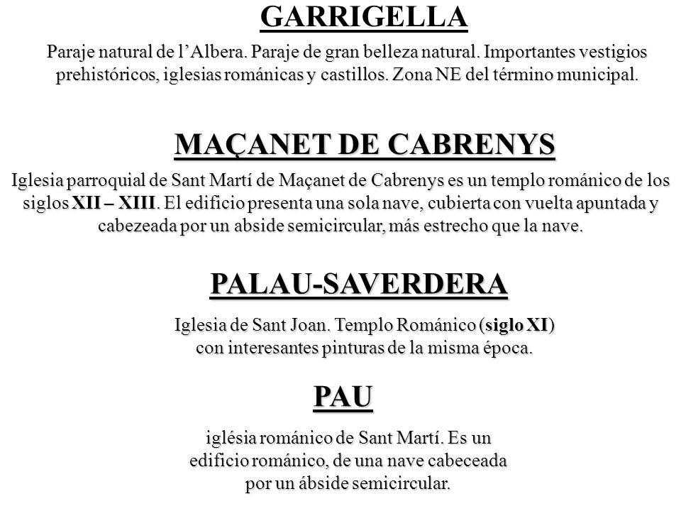 GARRIGELLA MAÇANET DE CABRENYS PALAU-SAVERDERA PAU