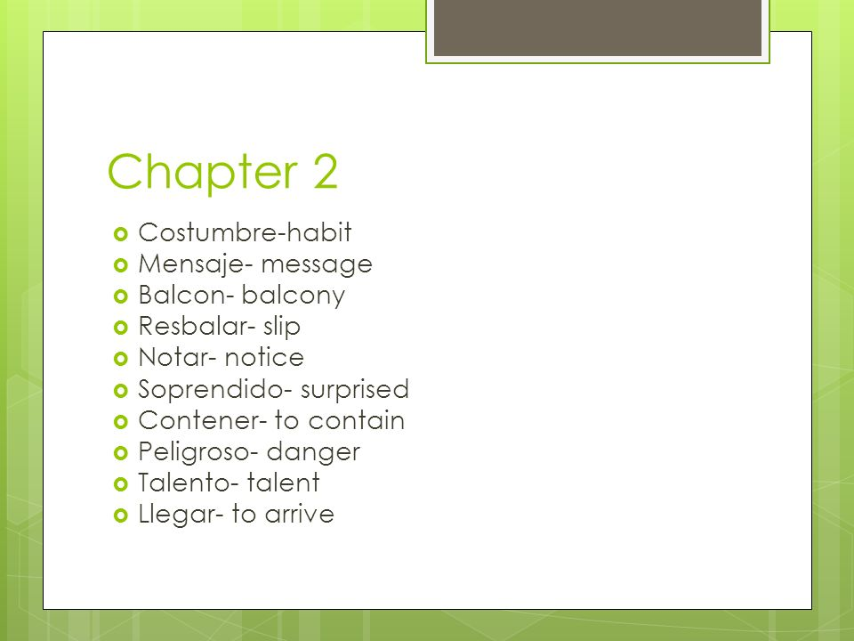 Chapter 2 Costumbre-habit Mensaje- message Balcon- balcony