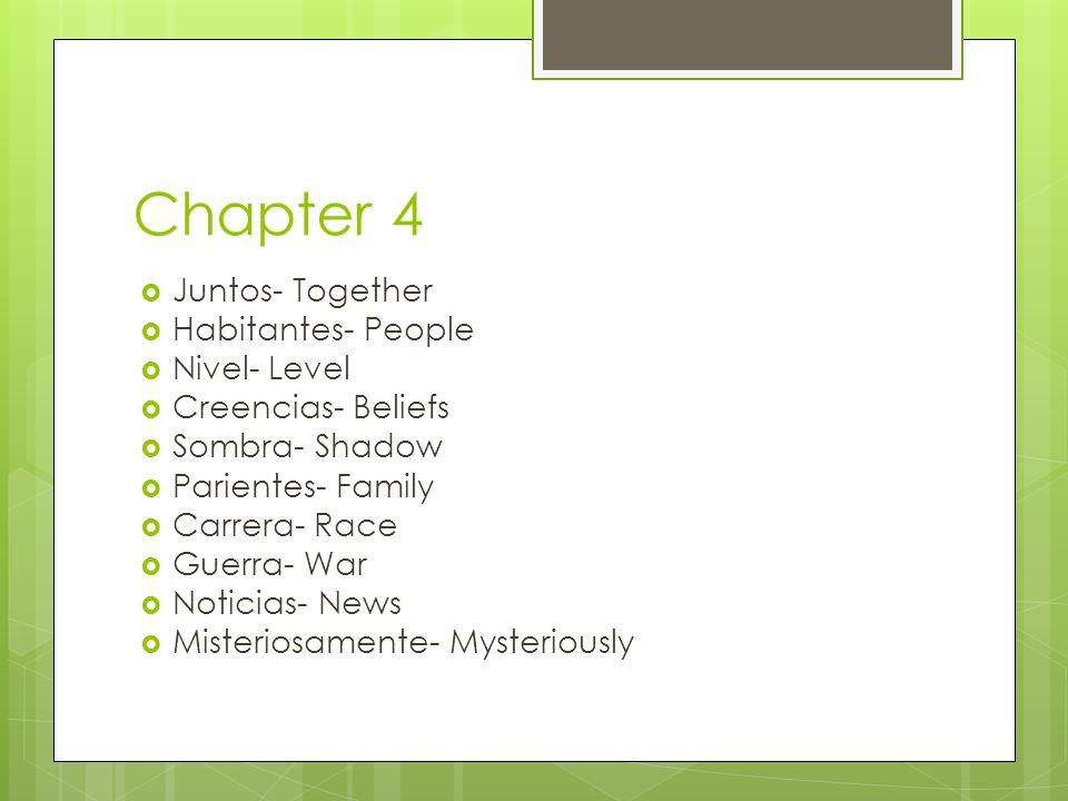 Chapter 4 Juntos- Together Habitantes- People Nivel- Level