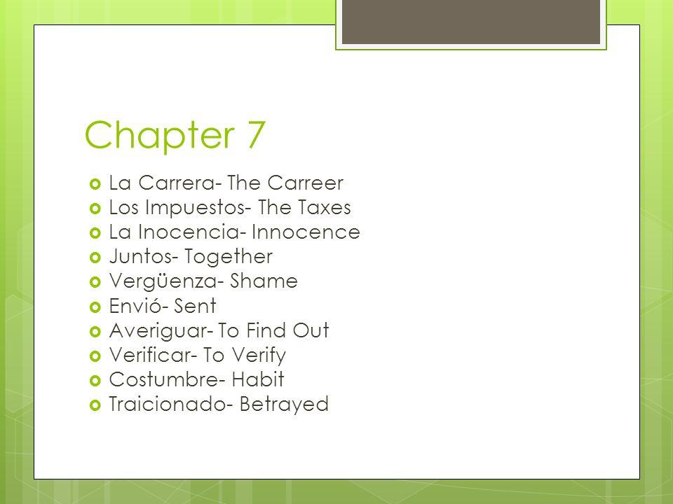 Chapter 7 La Carrera- The Carreer Los Impuestos- The Taxes