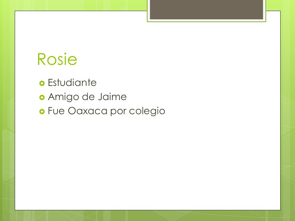 Rosie Estudiante Amigo de Jaime Fue Oaxaca por colegio