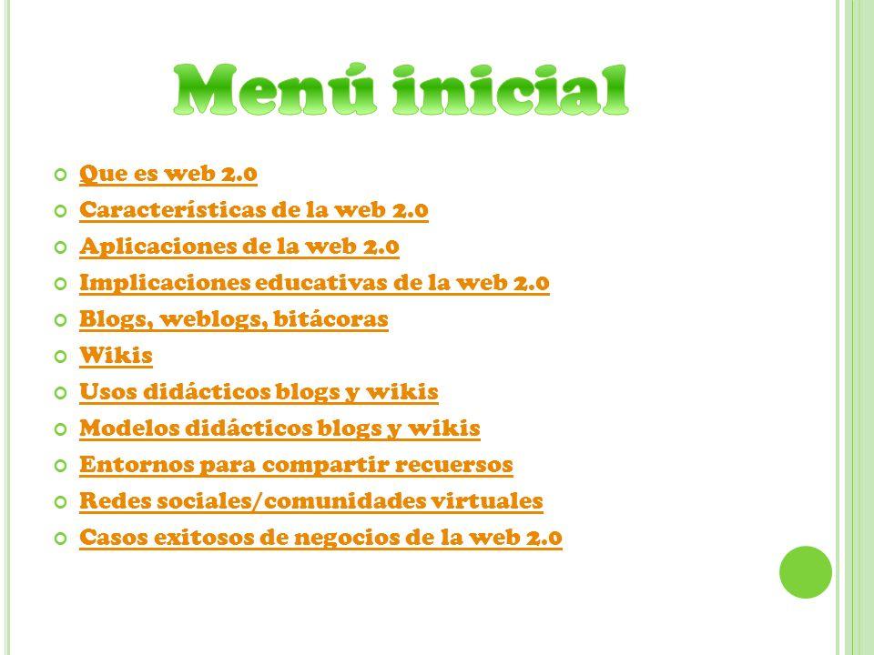 Menú inicial Que es web 2.0 Características de la web 2.0