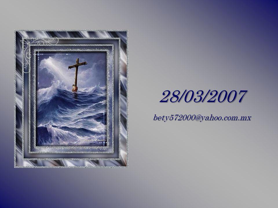 28/03/2007 bety572000@yahoo.com.mx
