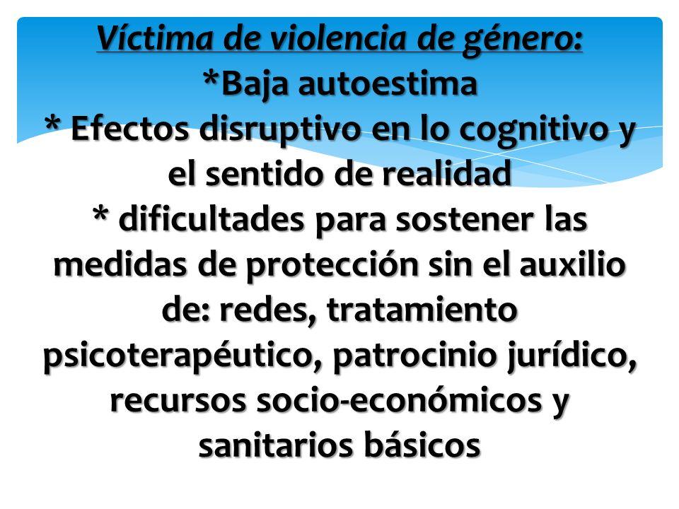 Víctima de violencia de género:. Baja autoestima