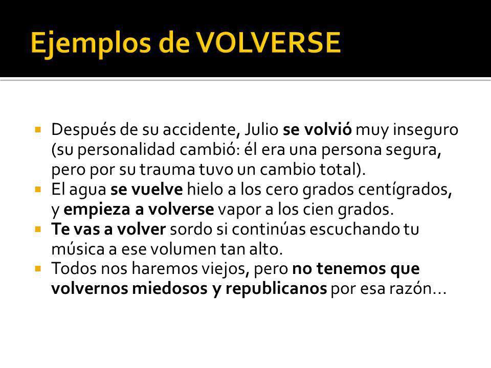 Ejemplos de VOLVERSE