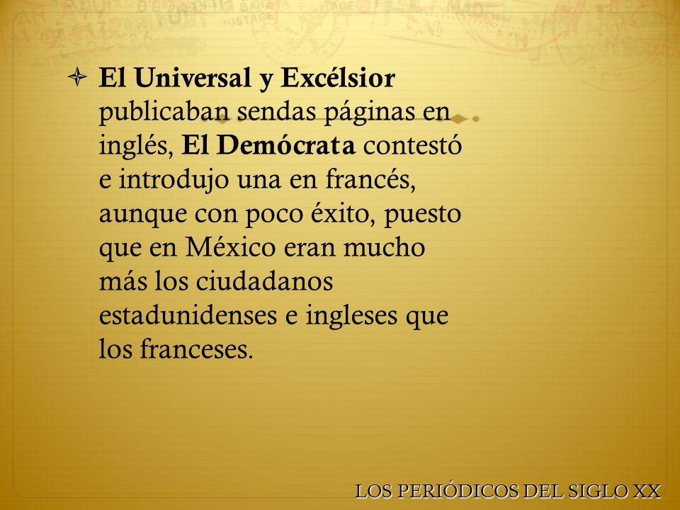 El Universal y Excélsior publicaban sendas páginas en inglés, El Demócrata contestó e introdujo una en francés, aunque con poco éxito, puesto que en México eran mucho más los ciudadanos estadunidenses e ingleses que los franceses.