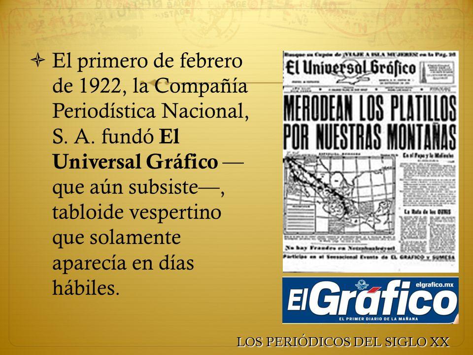 El primero de febrero de 1922, la Compañía Periodística Nacional, S. A