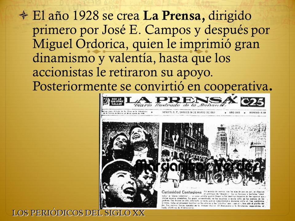 El año 1928 se crea La Prensa, dirigido primero por José E