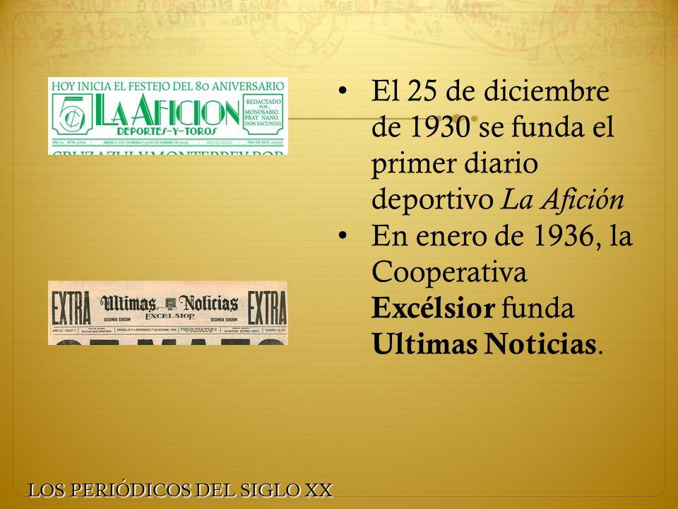 En enero de 1936, la Cooperativa Excélsior funda Ultimas Noticias.