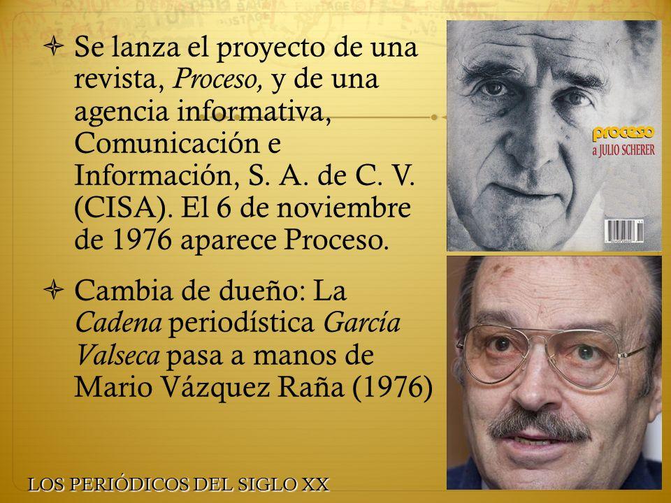 Se lanza el proyecto de una revista, Proceso, y de una agencia informativa, Comunicación e Información, S. A. de C. V. (CISA). El 6 de noviembre de 1976 aparece Proceso.