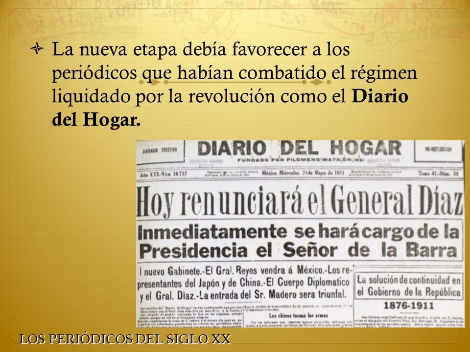 La nueva etapa debía favorecer a los periódicos que habían combatido el régimen liquidado por la revolución como el Diario del Hogar.