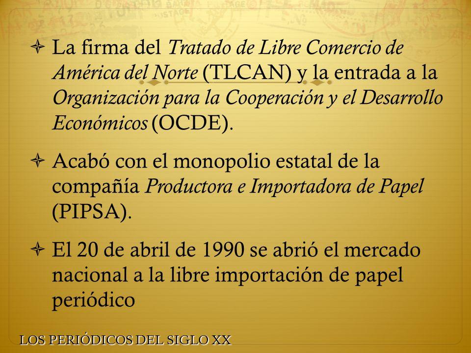 La firma del Tratado de Libre Comercio de América del Norte (TLCAN) y la entrada a la Organización para la Cooperación y el Desarrollo Económicos (OCDE).