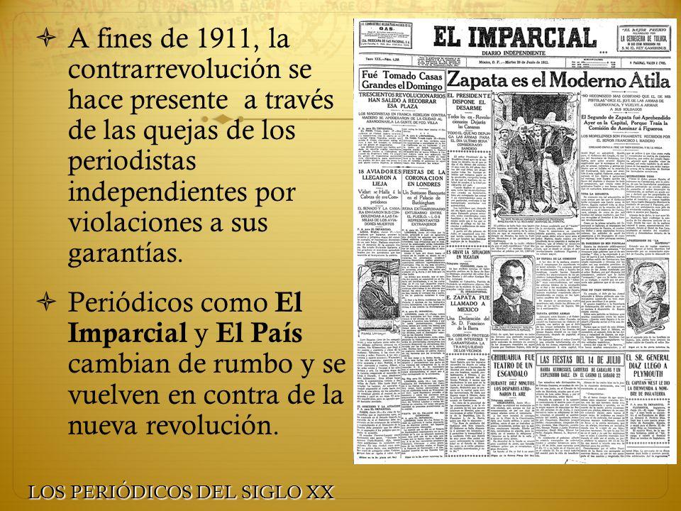 A fines de 1911, la contrarrevolución se hace presente a través de las quejas de los periodistas independientes por violaciones a sus garantías.