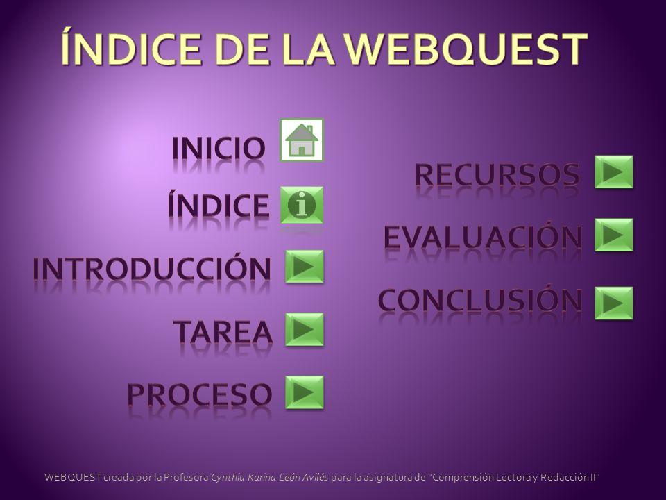 ÍNDICE DE LA WEBQUEST INICIO RECURSOS ÍNDICE EVALUACIÓN INTRODUCCIÓN