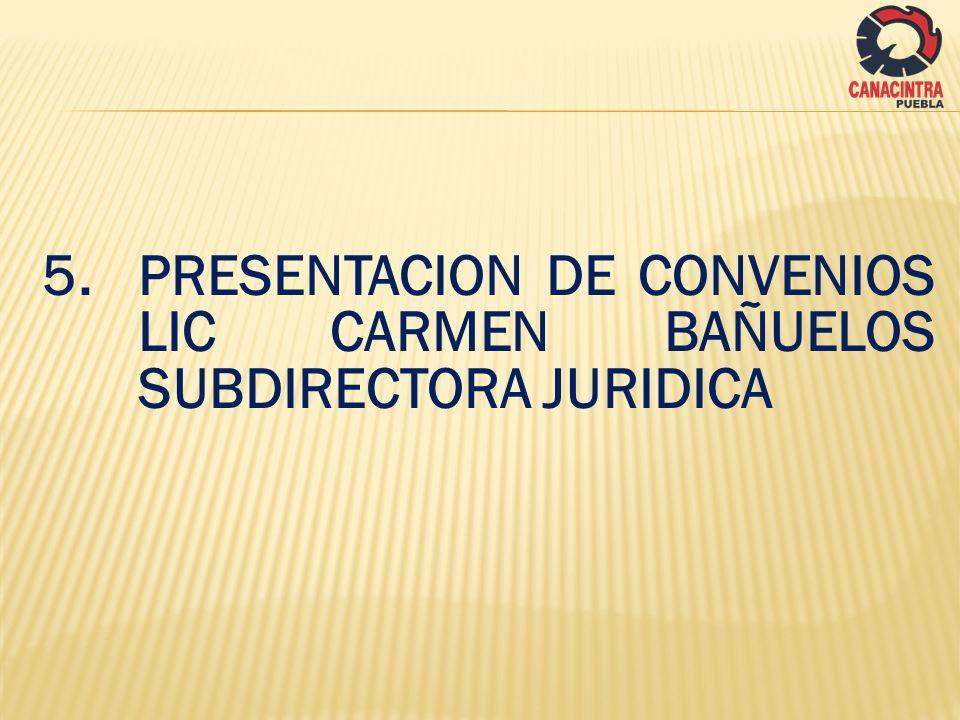 5. PRESENTACION DE CONVENIOS LIC CARMEN BAÑUELOS SUBDIRECTORA JURIDICA