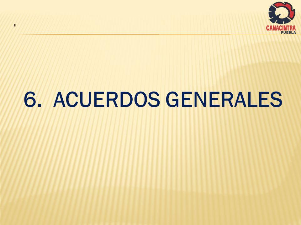 . 6. ACUERDOS GENERALES