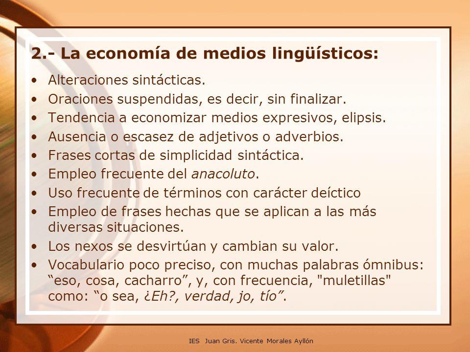 2.‑ La economía de medios lingüísticos: