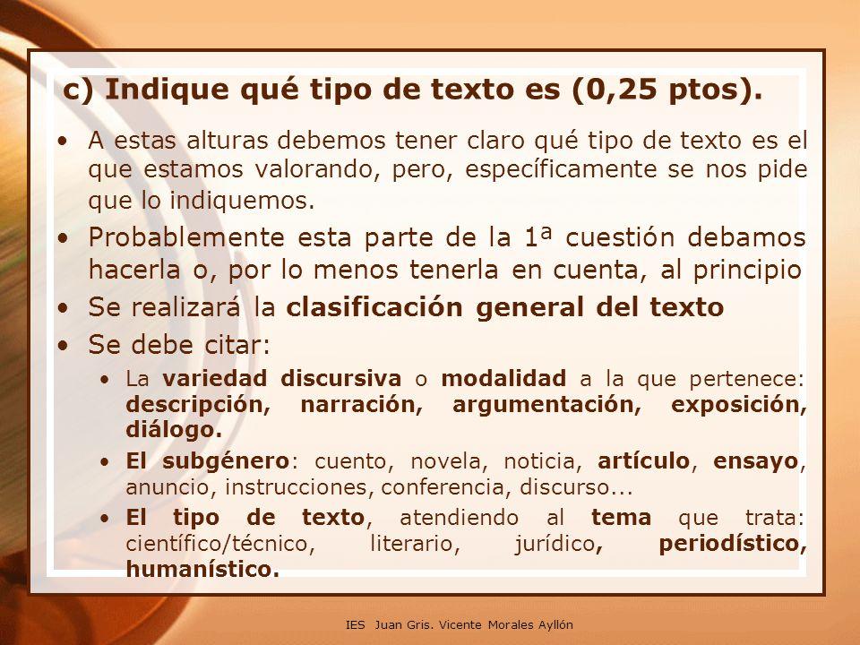 c) Indique qué tipo de texto es (0,25 ptos).
