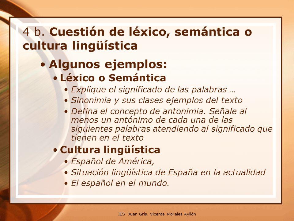 4 b. Cuestión de léxico, semántica o cultura lingüística