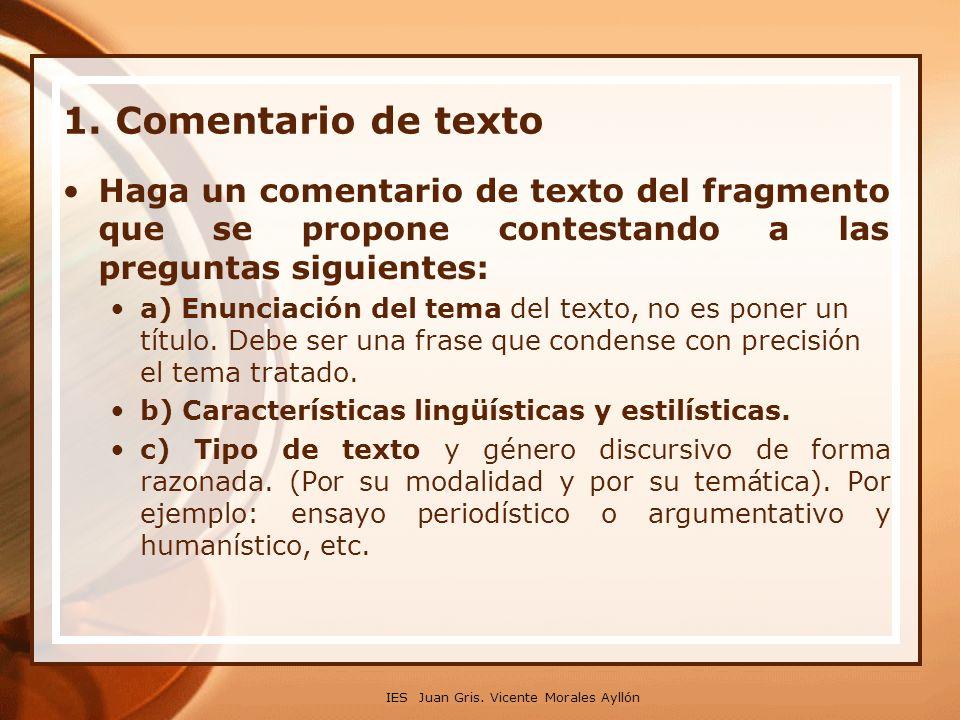 1. Comentario de texto Haga un comentario de texto del fragmento que se propone contestando a las preguntas siguientes:
