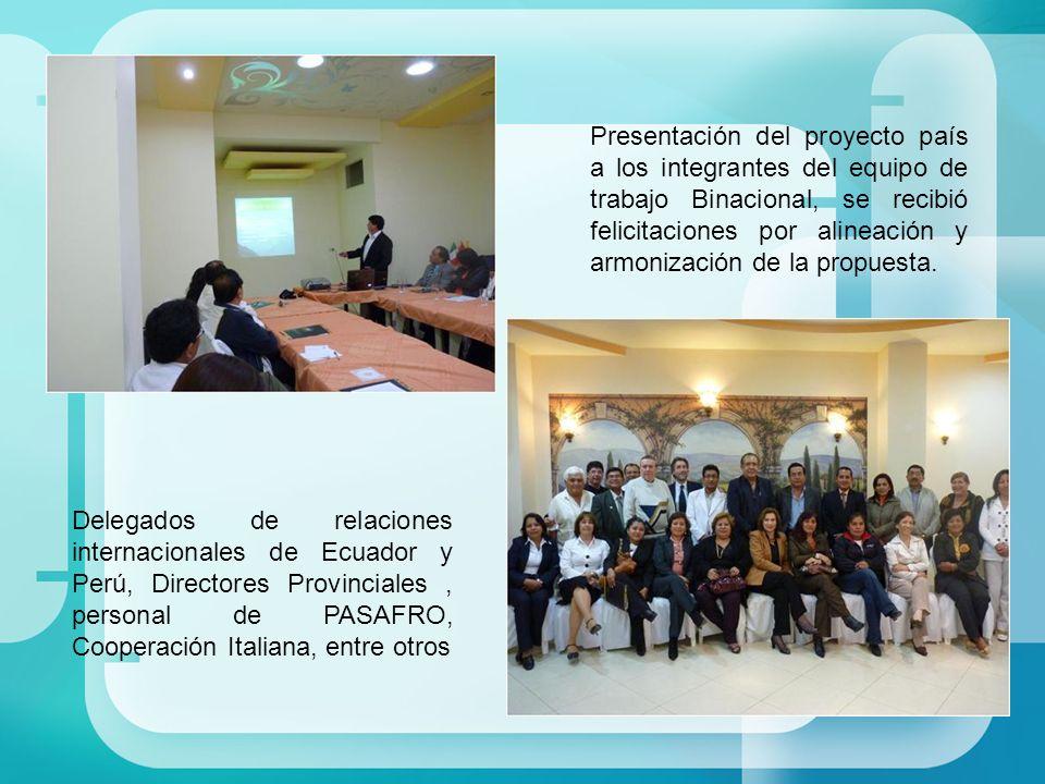 Presentación del proyecto país a los integrantes del equipo de trabajo Binacional, se recibió felicitaciones por alineación y armonización de la propuesta.