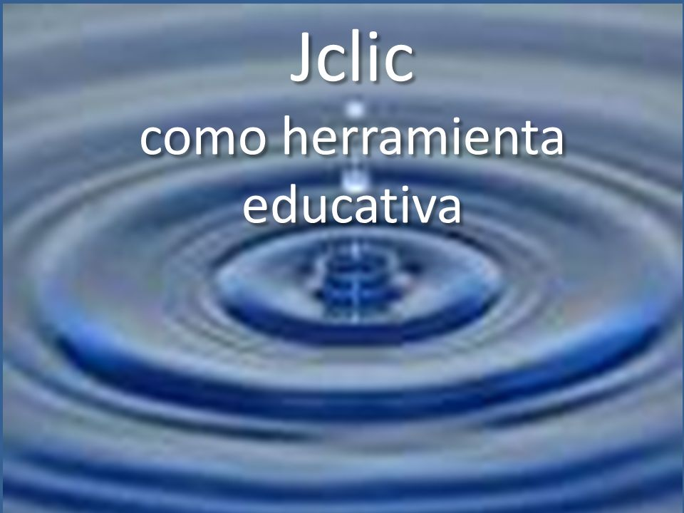 Jclic como herramienta educativa
