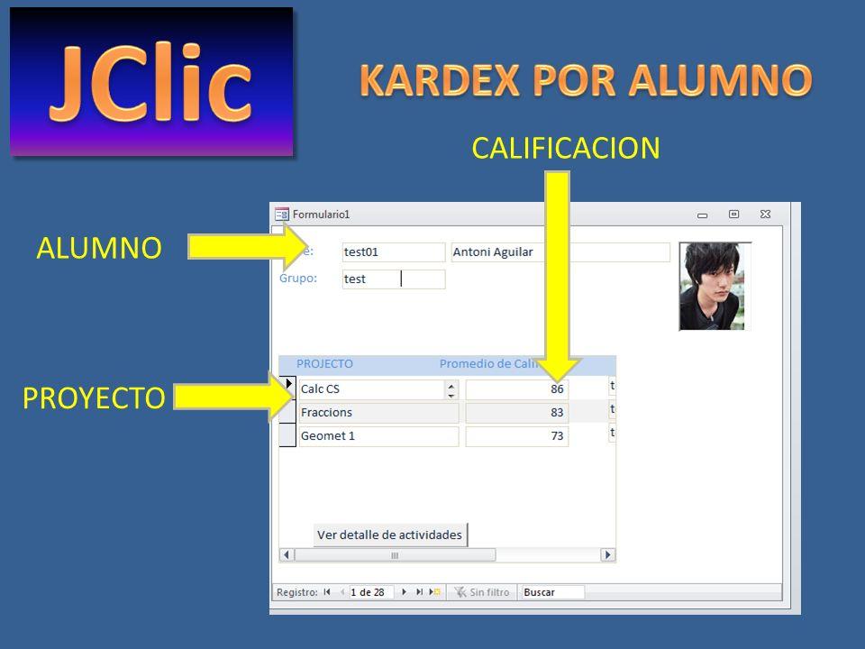 JClic KARDEX POR ALUMNO CALIFICACION ALUMNO PROYECTO
