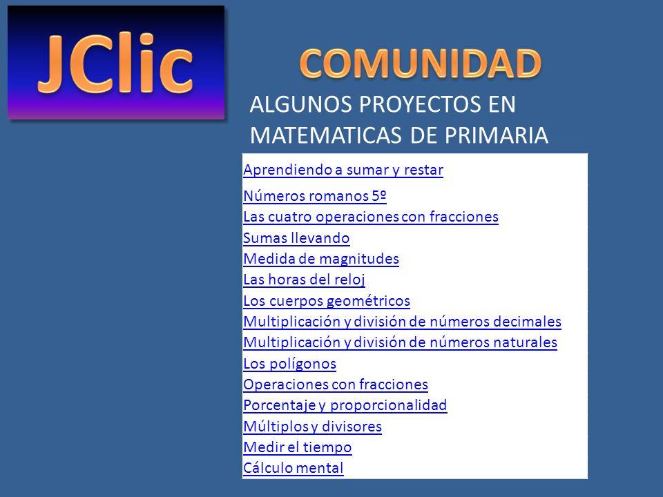 JClic COMUNIDAD ALGUNOS PROYECTOS EN MATEMATICAS DE PRIMARIA