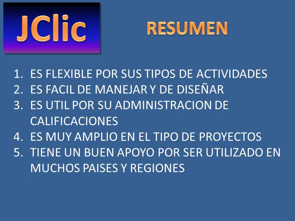 JClic RESUMEN ES FLEXIBLE POR SUS TIPOS DE ACTIVIDADES