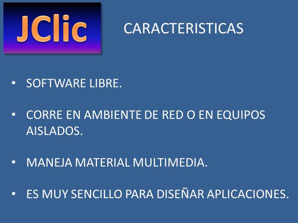JClic CARACTERISTICAS SOFTWARE LIBRE.
