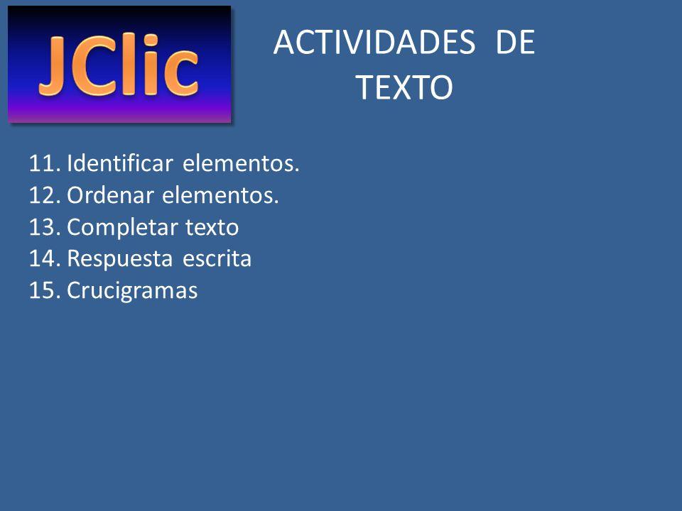 JClic ACTIVIDADES DE TEXTO Identificar elementos. Ordenar elementos.