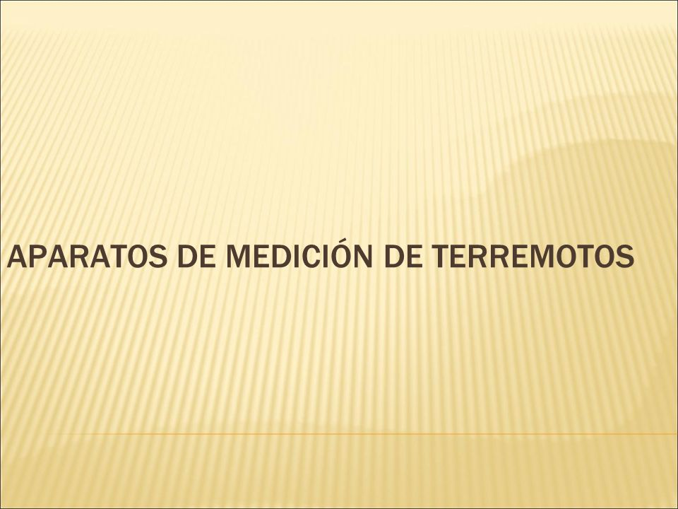 APARATOS DE MEDICIÓN DE TERREMOTOS