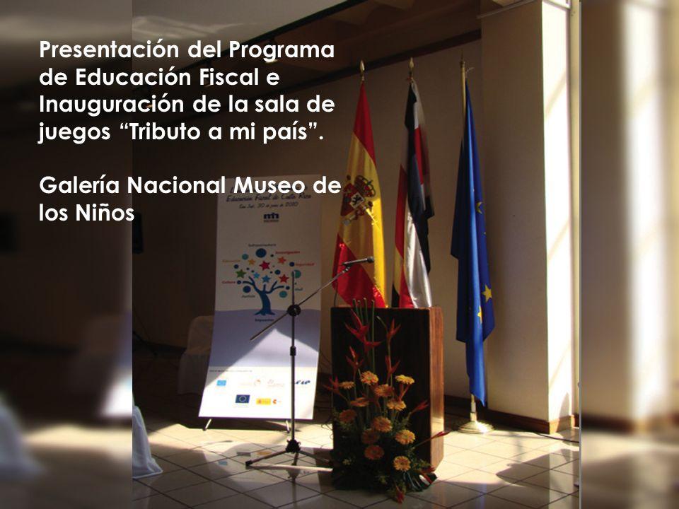 Presentación del Programa de Educación Fiscal e Inauguración de la sala de juegos Tributo a mi país .