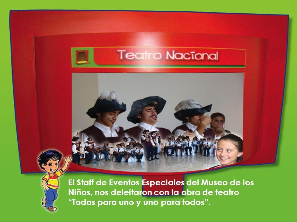 El Staff de Eventos Especiales del Museo de los Niños, nos deleitaron con la obra de teatro Todos para uno y uno para todos .