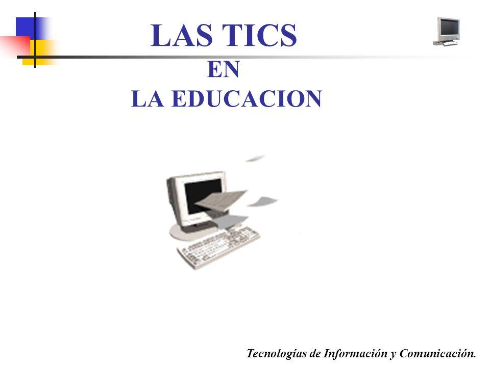 LAS TICS EN LA EDUCACION
