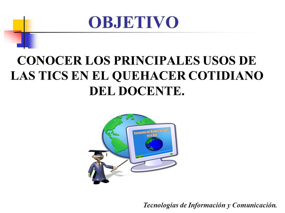 CONOCER LOS PRINCIPALES USOS DE LAS TICS EN EL QUEHACER COTIDIANO