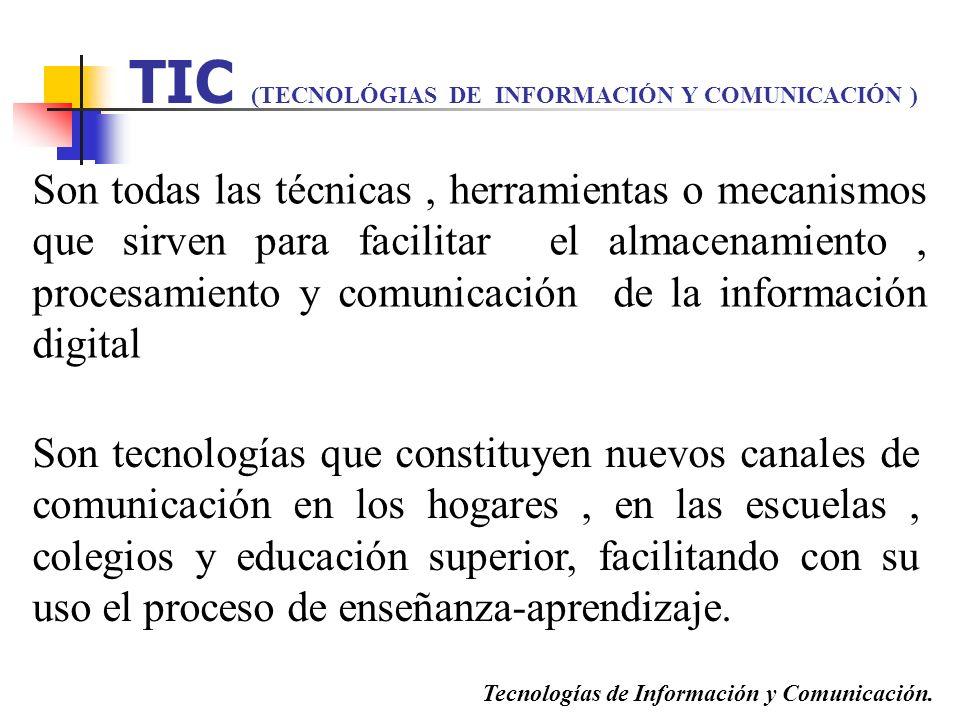 TIC (TECNOLÓGIAS DE INFORMACIÓN Y COMUNICACIÓN )